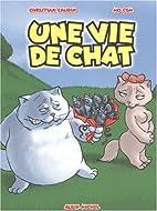 Une vie de chat by Christian Gaudin