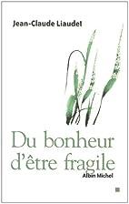 Du bonheur d'être fragile by…