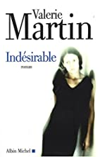 Indésirable by Valérie Martin