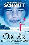 Schmitt, Eric-Emmanuel: Oscar Et La Dame Rose (Romans, Nouvelles, Recits (Domaine Francais)) (French Edition)
