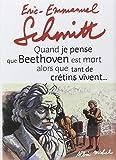 Schmitt, Eric-Emmanuel: Quand Je Pense Que Beethoven Est Mort Alors Que Tant de Cretins Vivent... Suivi de Kiki Van Beethoven (Romans, Nouvelles, Recits (Domaine Francais)) (French Edition)