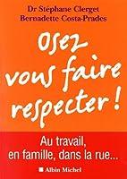 Osez vous faire respecter ! by Stéphane…