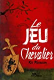 Pearson, Kit: Le Jeu du chevalier (French Edition)