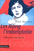 Lin Xiling l'indomptable by Marie…