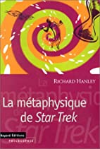 Metaphysique de star trek by Hanley R