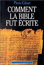Comment la Bible fut écrite :…
