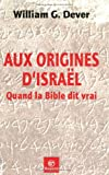 Dever, William-G: Aux origines d'Israël (French Edition)