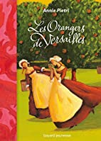 The Orange Trees of Versailles by Annie…