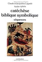 Catéchèse biblique symbolique by Claude…