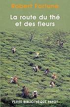 La route du thé et des fleurs by Robert…