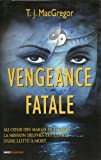 MacGregor, T. J: Vengeance fatale (French Edition)