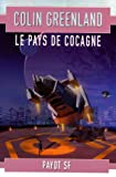 Greenland, Colin: Le pays de Cocagne (French Edition)