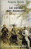 Stark, Freya: La Vallée des assassins (French Edition)