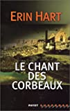 Hart, Erin: Le chant des corbeaux (French Edition)
