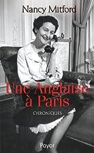 Une Anglaise à Paris: Chroniques by Nancy…