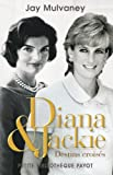 Jay Mulvaney: Diana et Jackie (French Edition)