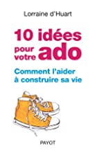 10 idées pour votre ado. by Lorraine…