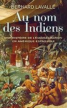 Au nom des Indiens by Bernard Lavallé