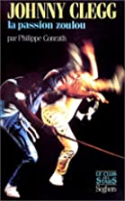 Johnny Clegg, la passion zoulou by Philippe…