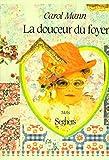 Mann, Carol: La douceur du foyer: Une annee dans la vie d'une mere de famille de banlieue (Mots) (French Edition)