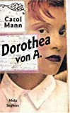 Mann, Carol: Dorothea von A: Roman (Mots) (French Edition)