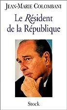 Le Résident de la République by Jean-Marie…