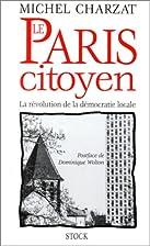 Le paris citoyen by Charzat-M