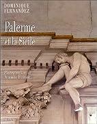 Palerme et la Sicile by Dominique Fernandez