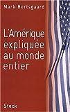 Hertsgaard, Mark: L'Amérique expliquée au monde entier (French Edition)