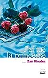 Rhodes, Dan: j'ai tue la princesse