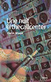 Chetan Bhagat: Une nuit@thecallcenter (French Edition)