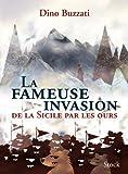 Dino Buzzati: La fameuse invasion de la Sicile par les ours (French Edition)