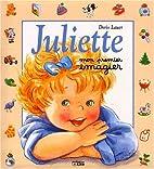 Juliette, mon premier imagier by Doris Lauer