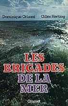 Les brigades de la mer by Dominique Grisoni