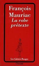 La robe prétexte by François Mauriac