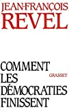 Revel, Jean Francois: Comment les democraties finissent (French Edition)