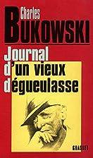 Journal d'un vieux dégueulasse by Charles…