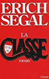 Segal, Erich: La classe (French Edition)