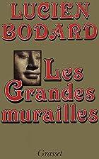 Les grandes murailles by Lucien Bodard