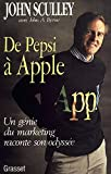 Sculley, John: De Pepsi à Apple (French Edition)