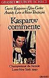 Kasparov, Garry: Kasparov commente (French Edition)