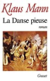Mann, Klaus: La danse pieuse (French Edition)