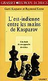 Kasparov, Garry: L'Est-Indienne entre les mains de Kasparov (French Edition)
