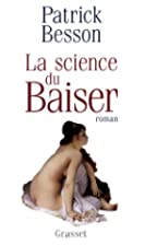 La Science du baiser by Besson P.
