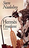 Nadolny, Sten: Hermès l'insolent (French Edition)