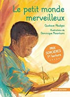 Le petit monde merveilleux by Gustave Akakpo