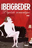 Beigbeder, Frederic: L&#39;egoiste Romantique: Roman