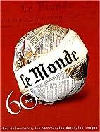 Le Monde : 60 ans by Le Monde
