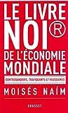 Naim, Moisés: Le livre noir de l'économie mondiale: Contrebandiers, trafiquants et faussaires
