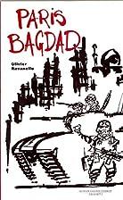 Paris-Bagdad by Olivier Ravanello